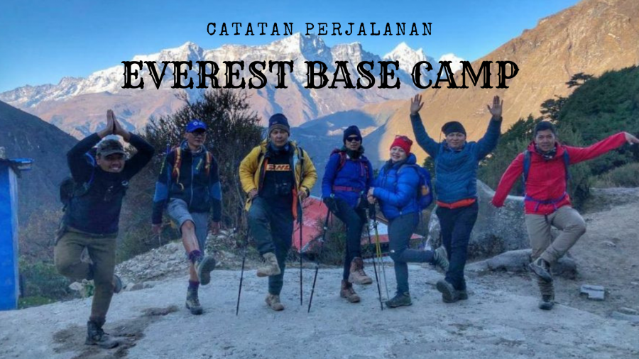 CATATAN PERJALANAN - Trekking ke Everest Base Camp
