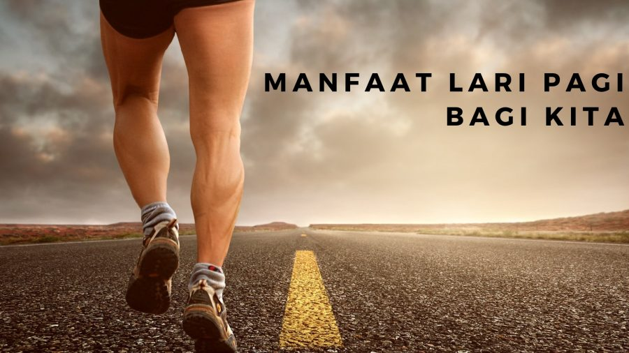 Manfaat Lari Pagi Yang Kita Dapatkan